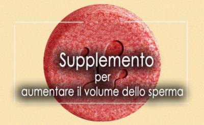 Supplemento che in realtà lavorano per aumentare il volume di sperma