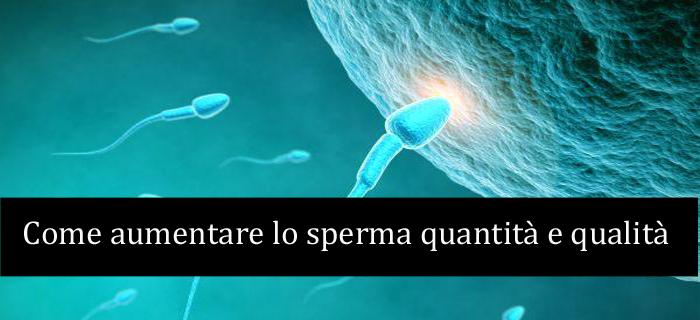 Aumentare la quantita di sperma
