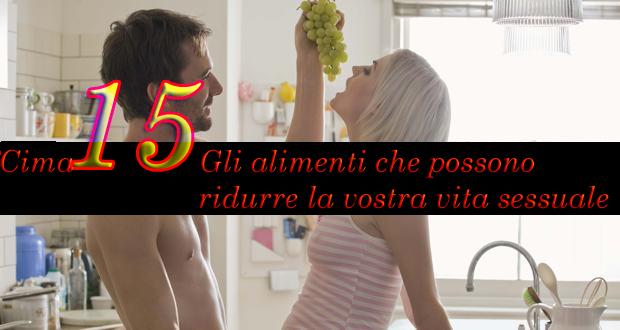 Cima 15 Gli alimenti che possono ridurre la vostra vita sessuale