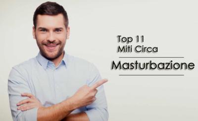 Top 11 Miti sulla masturbazione Effetto vita sessuale