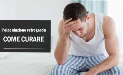 l'eiaculazione retrograda
