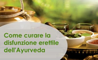 Come curare la disfunzione erettile dell'Ayurveda