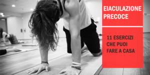 11 migliori esercizi per curare Eiaculazione precoce in modo efficace