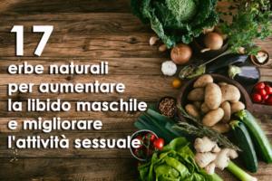 17 erbe naturali per aumentare la libido maschile e migliorare l'attività sessuale