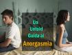 Un Untold Guida ai Anorgasmia